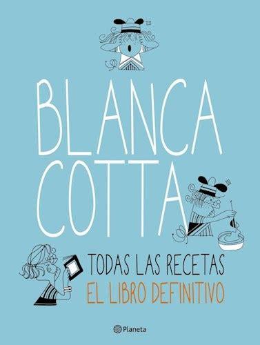libro robuchon todas las recetas blanca cotta todas las recetas por cotta blanca 9789504947844 c 250 spide com