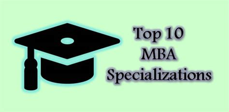 Top 10 Mba Courses by Top 10 Mba Courses Specializations College