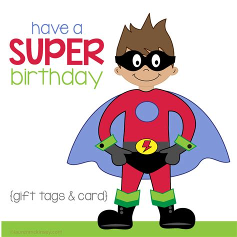 Printable Birthday Gift Tags Cards - birthday card superhero birthday gift tags and card lauren mckinsey printables