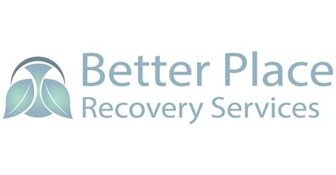 better place substance rehab services better place recovery services