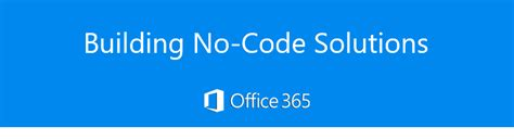 Office 365 Portal Nz Build Professional No Code Solutions With Office 365 Bpa