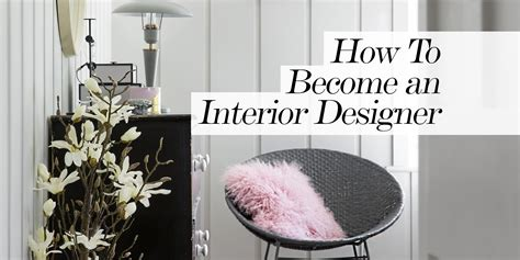 how do you become an interior designer how to become a home interior designer stunning