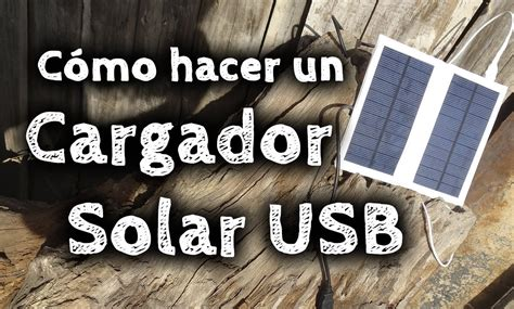 como hacer un cargador para moviles c 243 mo hacer un cargador solar usb casero youtube