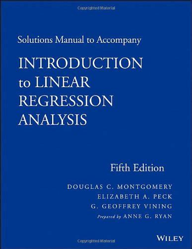 Introduction To Linear Regression Analysis solutions manual to accompany introduction to linear
