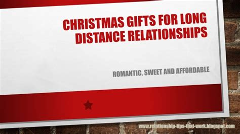 crhistmas ideas for my longterm boyfriend gifts for distance relationships