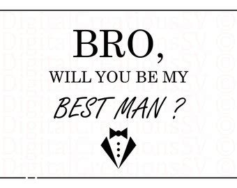Printable Bro Will You Be My Best Man Best Man Will You Be My Best Template