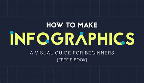 How To Be A by How To Make An Infographic Free Visual E Book For