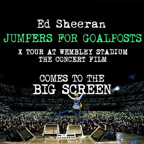 ed sheeran jumpers for goalposts ภาพยนตร คอนเส ร ต ed sheeran jumpers for goalposts