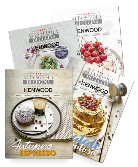 riviste di cucina rivista alta scuola di cucina kenwood kenwood club