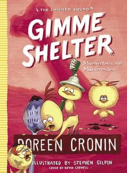 gimme shelter misadventures and misinformation the chicken squad books gimme shelter book by doreen cronin stephen gilpin