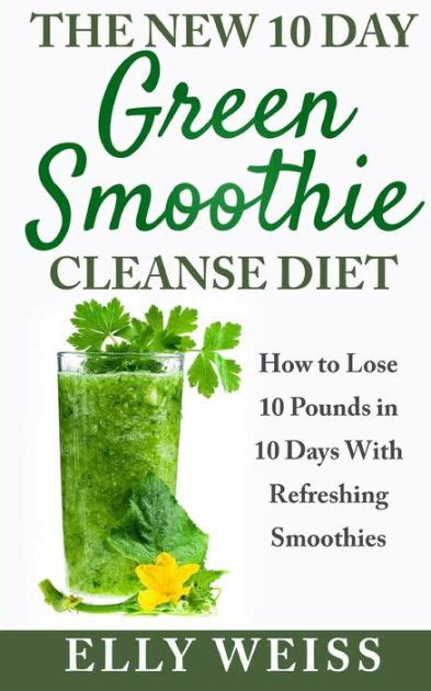 Detox To Lose 10 Pounds Fast by The New 10 Day Green Smoothie Cleanse Diet Lose Easily10