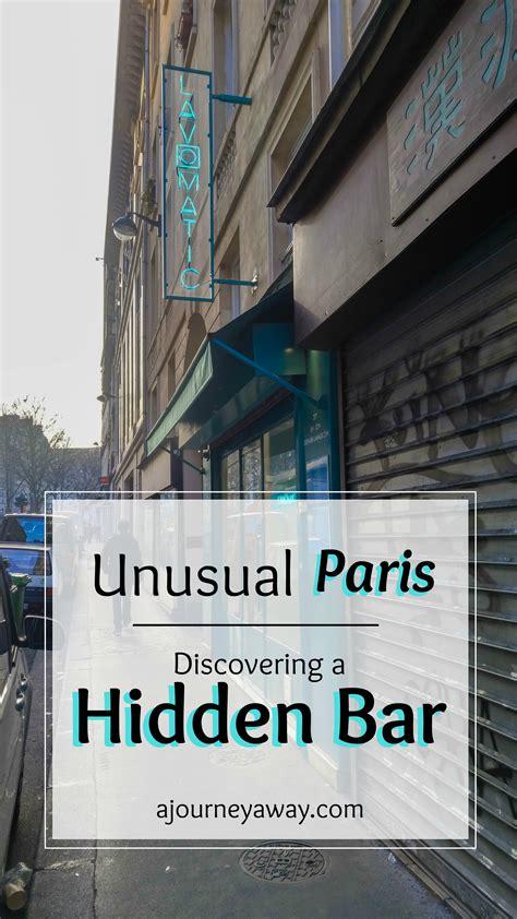 hidden paris discovering and unusual paris discovering a hidden bar a journey away