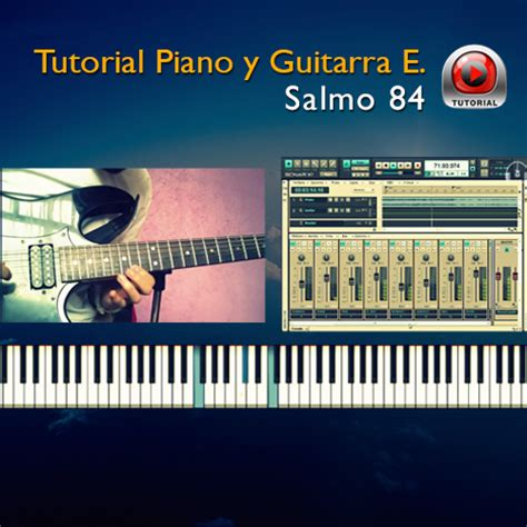 tutorial piano georgia salmo 84 danilo montero tutorial charts partituras