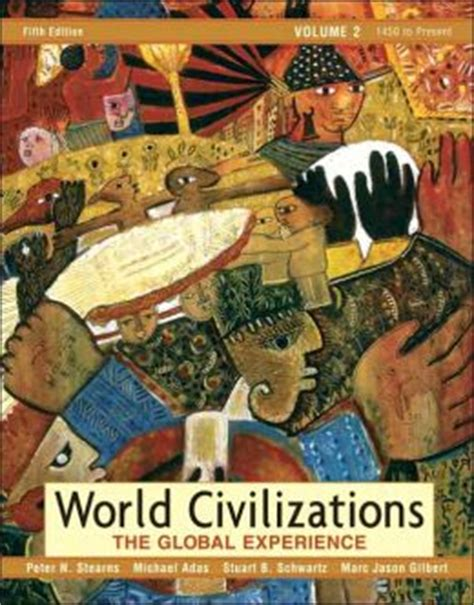 World Civilizations The Global Experience 3rd Edition Outlines by World Civilizations The Global Experience Volume Ii Edition 5 By N Stearns