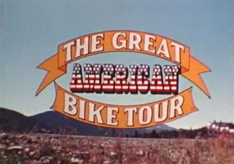 The Greatest American Opening The Great American Bike Tour The Bike Comes