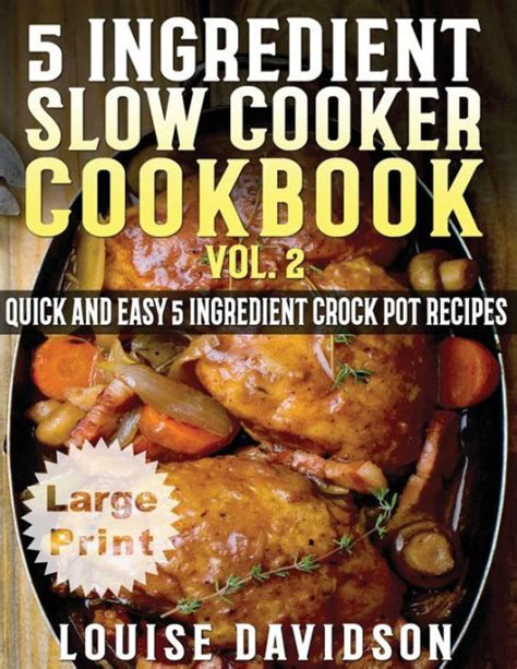 the easy 5 ingredient keto crock pot cookbook top 60 easy and healthy ketogenic crock pot recipes to help you lose weight fast books 5 ingredient cooker cookbook volume 2 large