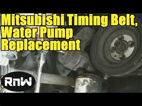 mitsubishi timing belt change how to remove and replace the timing belt and water