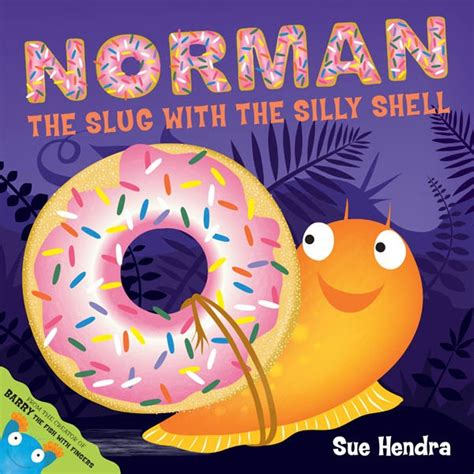 norman the slug with the silly shell books pin by the reading residence on my 300 picture book