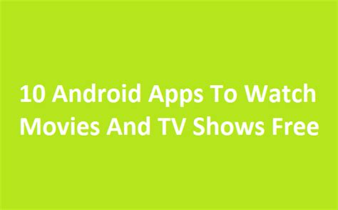 10 android apps to watch movies and tv shows free ecloudbuzz