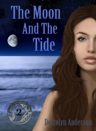 the moon and the other books the moon and the tide marina s tales 2 by derrolyn