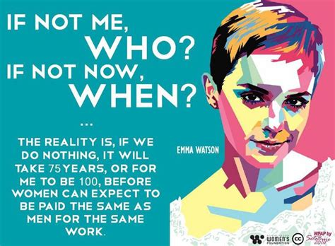 emma watson quote if not now when quot if not me who if not now when quot emma watson on