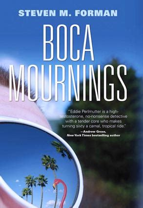 bocas a novel books boca mournings by steven m forman book review