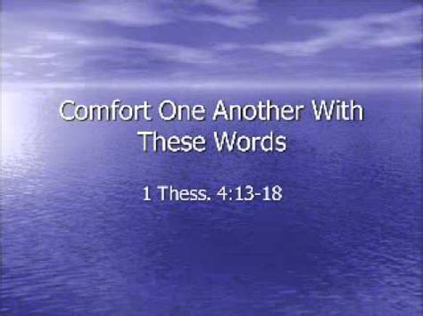 Comfort One Another by Comfort One Another With These Words 1 Thessalonians 4 13