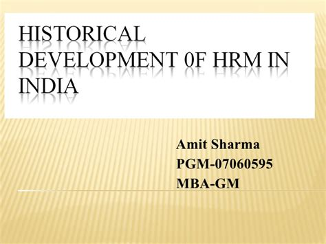 Mba Hrm Tu by Historial Development Of Hrm In India
