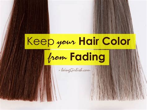 How To Keep Hair by How To Keep Your Hair Color From Fading