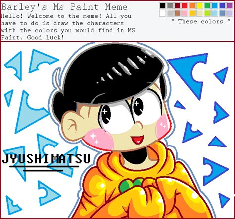 How To Make A Meme In Paint - ms paint meme jyushimatsu by sarcastic echo on