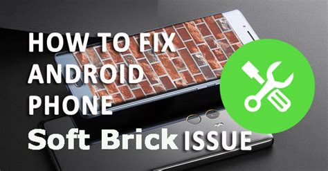 how to debug android guide how to fix quot soft bricked quot android phone problem