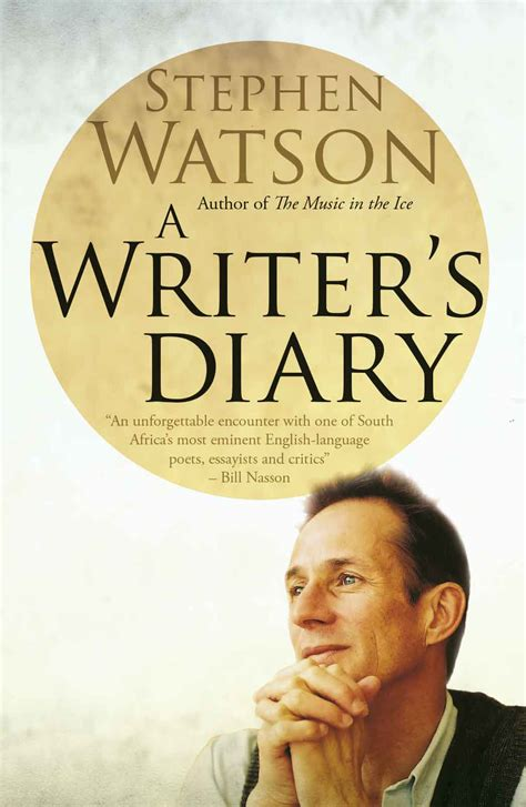 a writer s diary a writer s diary by stephen watson uct writers series