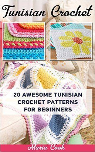 books on pattern making for beginners amazon com tunisian crochet 20 awesome tunisian crochet