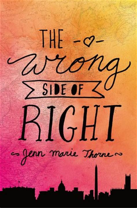 the wrong side of the wrong side of right by jenn marie thorne reviews discussion bookclubs lists