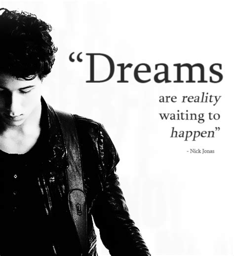 dreams  reality waiting  happen nick jonas picture quotes quoteswave
