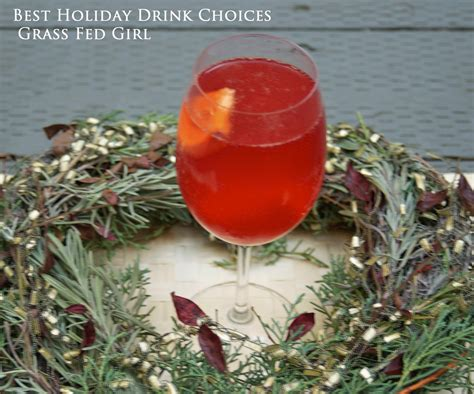 holiday drinks for adults best alcoholic beverage choices for your waistline grass fed