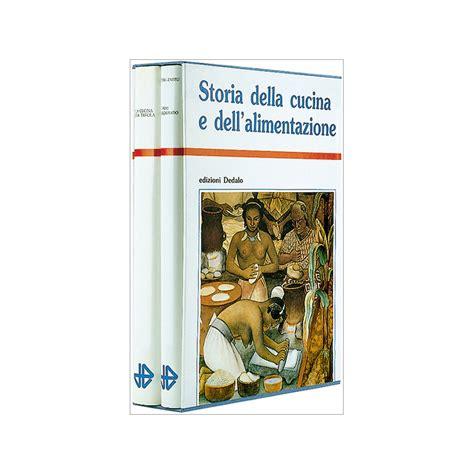 storia alimentazione storia della cucina e dell alimentazione edizioni dedalo