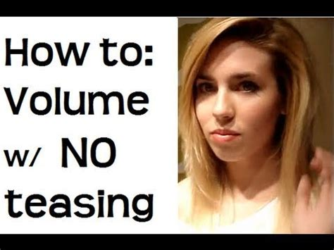 how to add hair volume how to add volume to hair without teasing hair tutorial