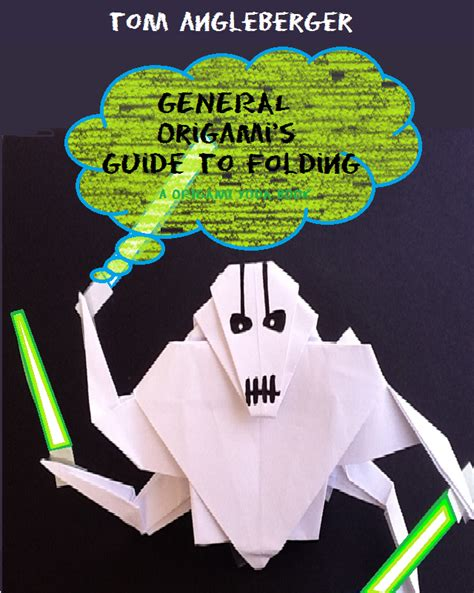 Origami Wars General Grievous - general origami s guide to folding darthcjdude