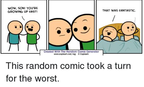 Comic Meme Generator - wow son you re growing up fast created with the random