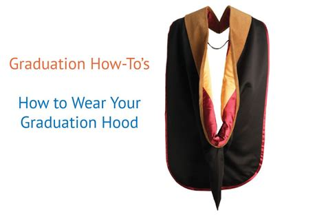How To Do Draping How To Wear Your Hood Graduation Hood Instructions