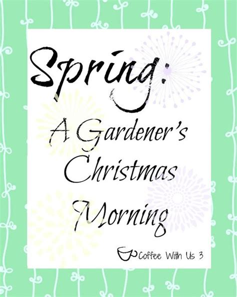 printable garden quotes spring quotes printables and spring on pinterest