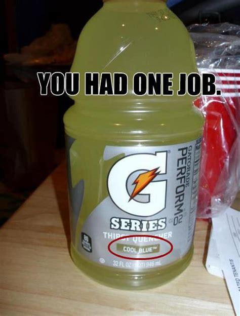 One Job Meme - image 573251 you had one job know your meme