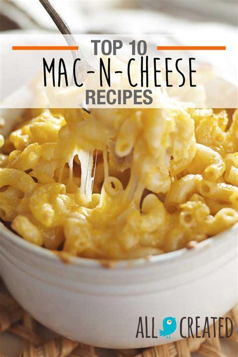 Mac N Cheese 10 macaroni and cheese recipes you ll