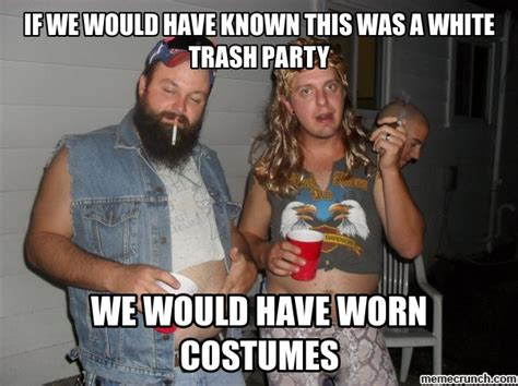 White Trash Meme - white trash meme