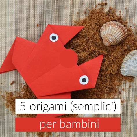 tutorial origami per bambini 5 origami per bambini babygreen