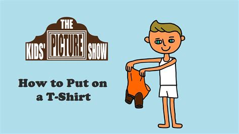 how to when to put a getting dressed how to put on a t shirt the picture show educational