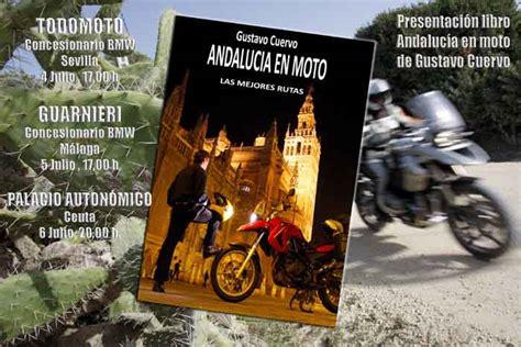 libro andalucia presentaci 243 n andaluc 237 a en moto gustavo cuervo