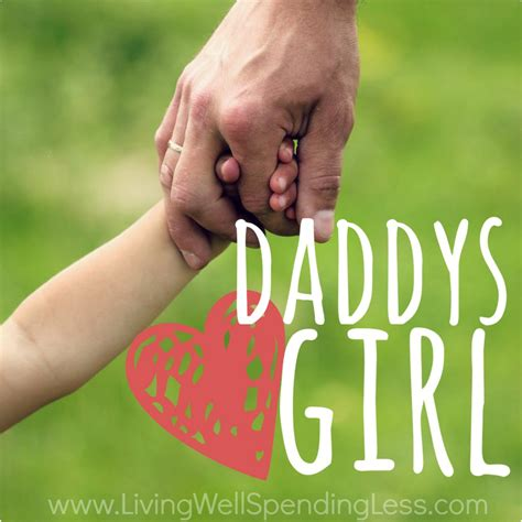 daddy s why it s good to be a daddy s girl father daughter bonding