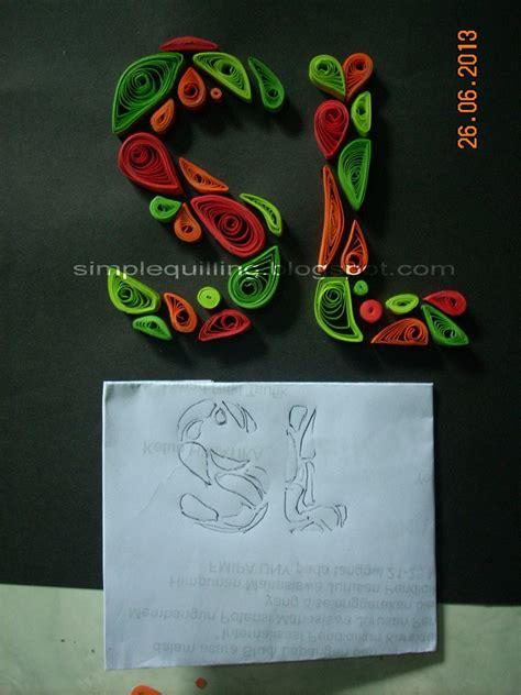 tutorial membuat quilling tutorial membuat paper quilling bentuk huruf jenis ke 2